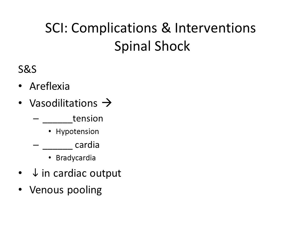 SCI: Complications & Interventions Spinal Shock
