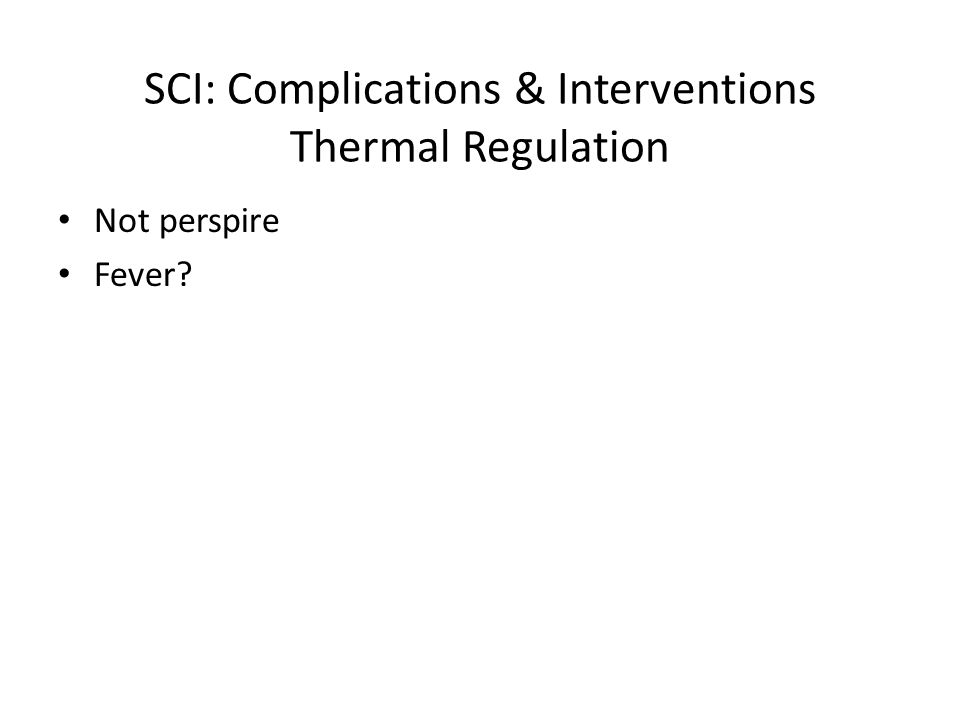 SCI: Complications & Interventions Thermal Regulation