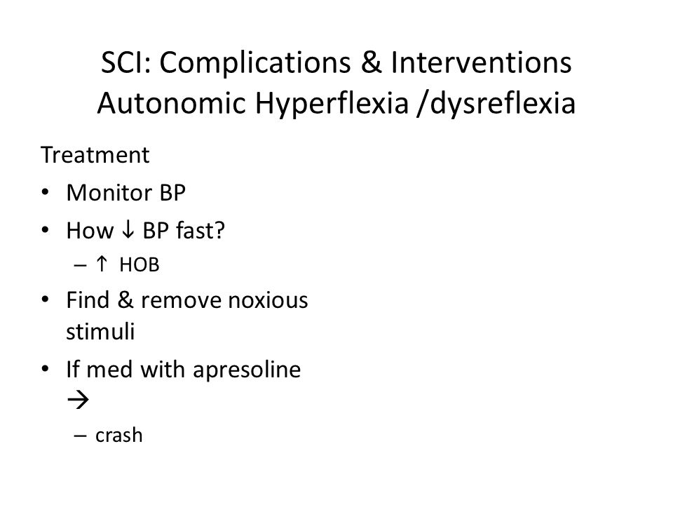 SCI: Complications & Interventions Autonomic Hyperflexia /dysreflexia