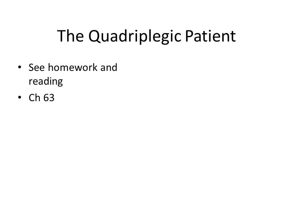 The Quadriplegic Patient