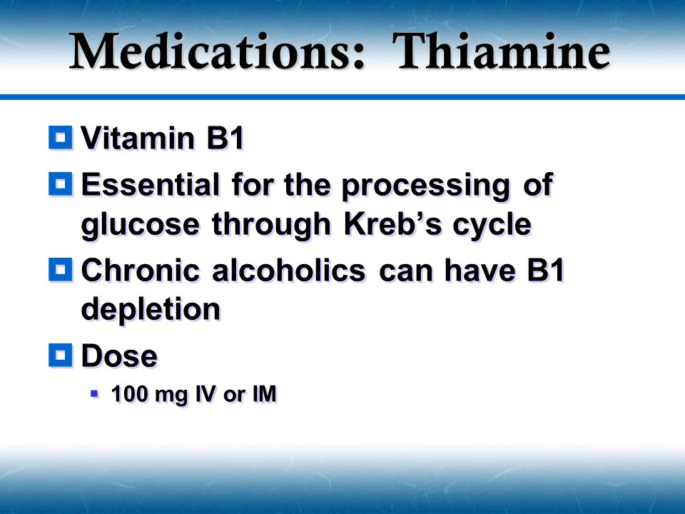 Medications: Thiamine