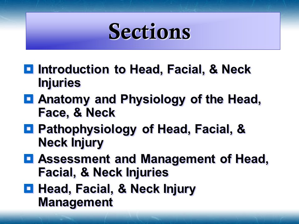 Sections Introduction to Head, Facial, & Neck Injuries