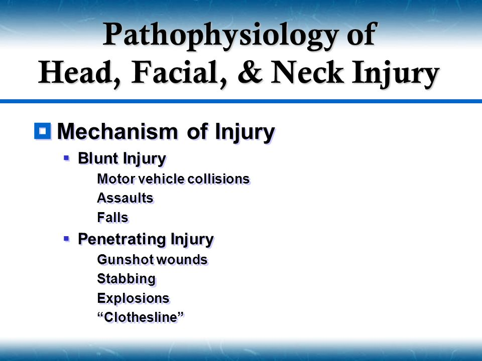 Pathophysiology of Head, Facial, & Neck Injury