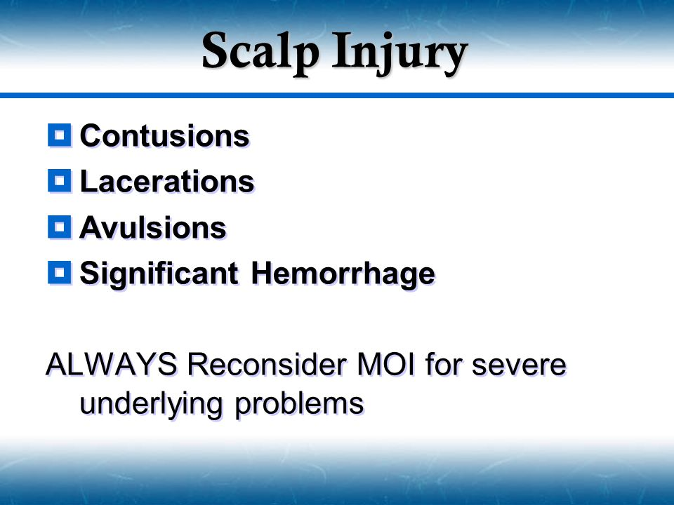Scalp Injury Contusions Lacerations Avulsions Significant Hemorrhage