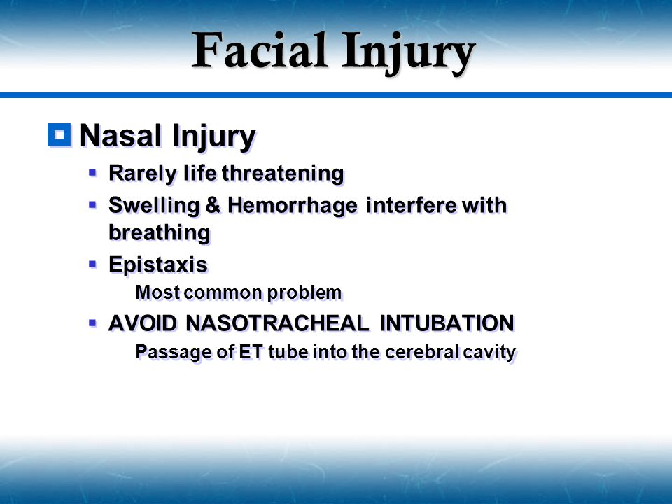 Facial Injury Nasal Injury Rarely life threatening