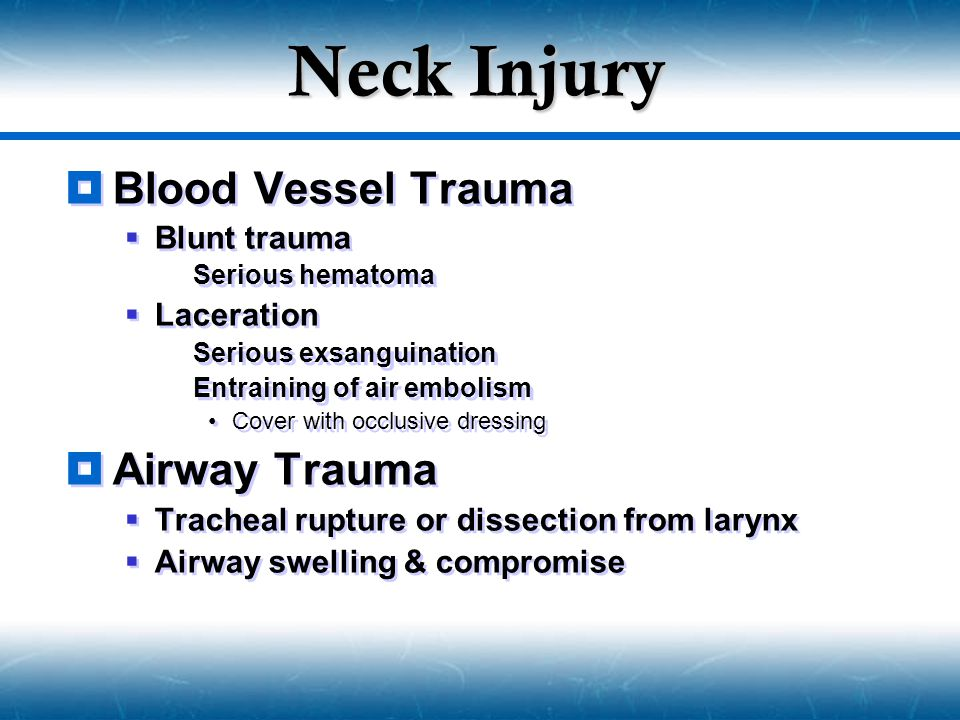 Neck Injury Blood Vessel Trauma Airway Trauma Blunt trauma Laceration