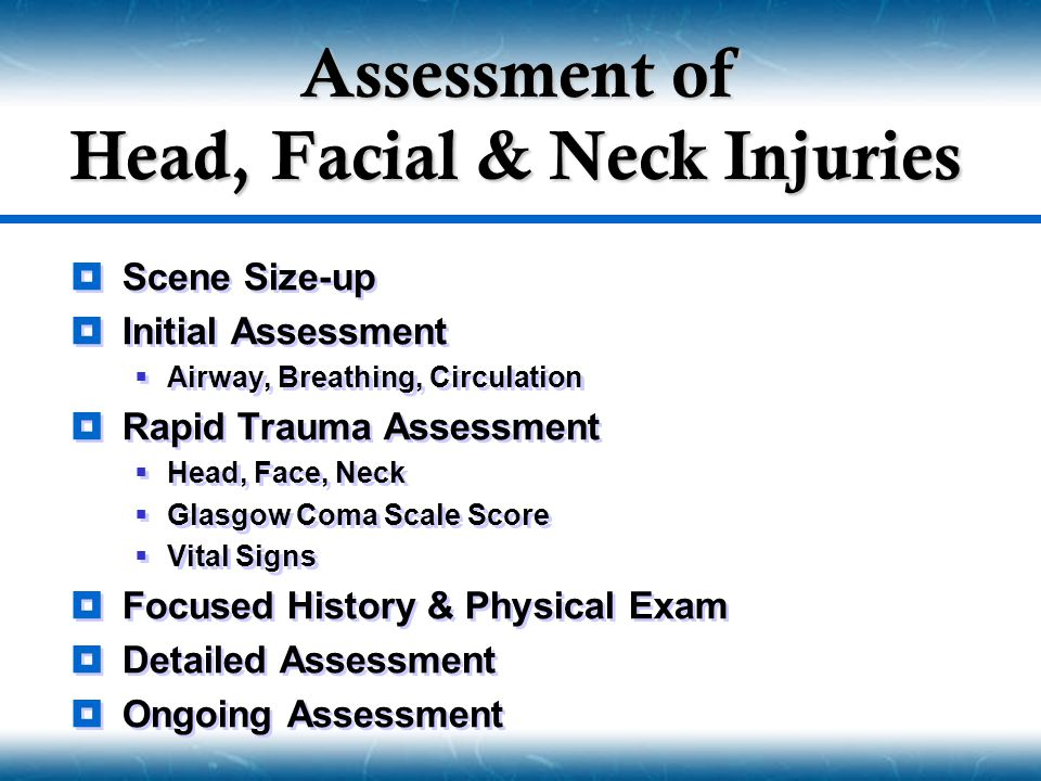 Assessment of Head, Facial & Neck Injuries
