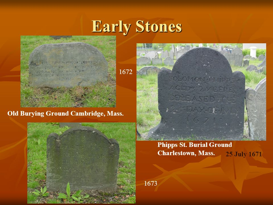 Early Stones 1672 Old Burying Ground Cambridge, Mass.