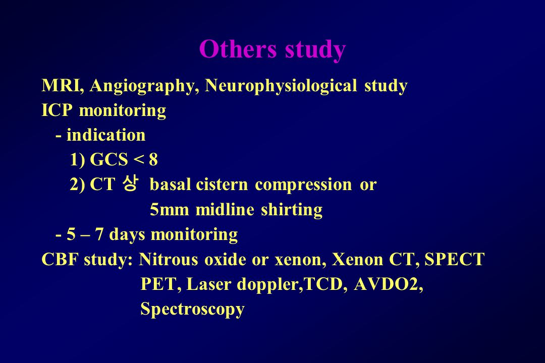 Others study MRI, Angiography, Neurophysiological study ICP monitoring