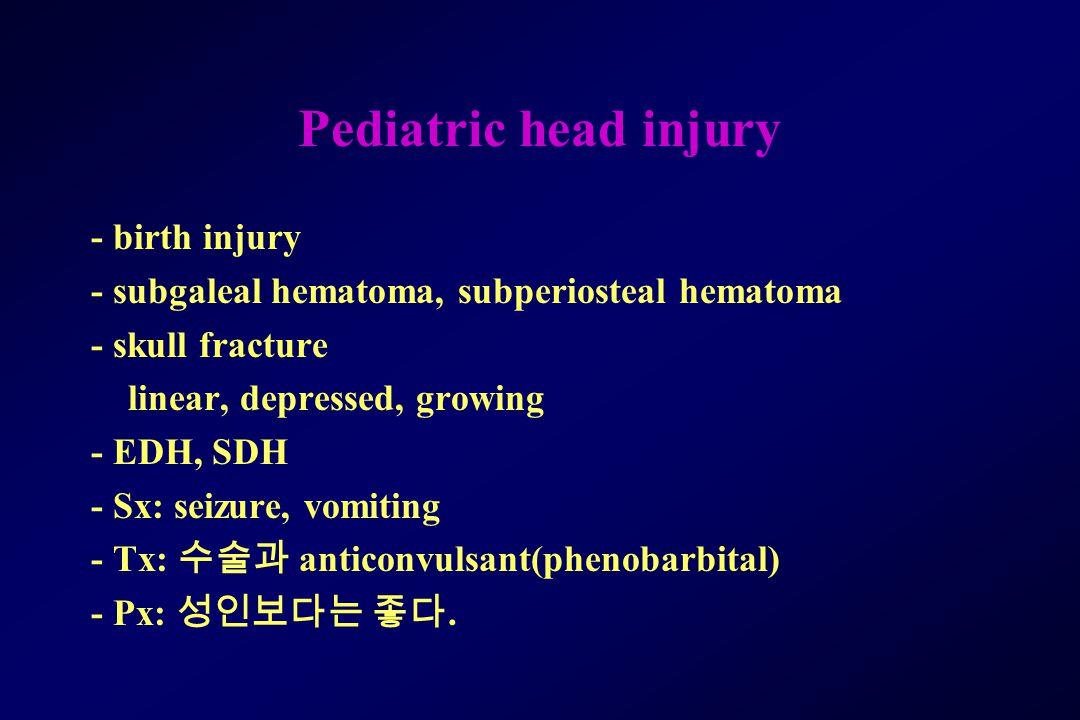 Pediatric head injury - birth injury