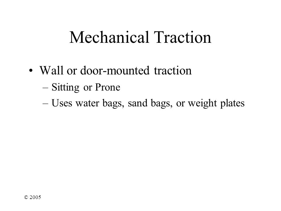 Mechanical Traction Wall or door-mounted traction Sitting or Prone