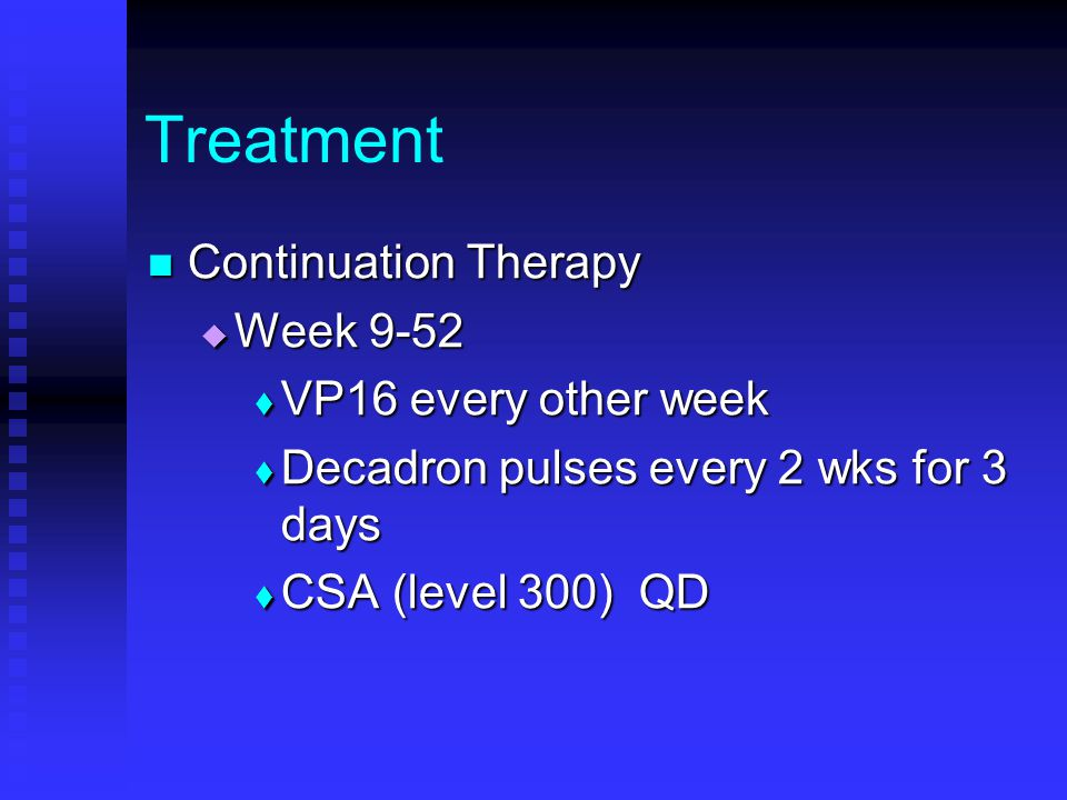 Treatment Continuation Therapy Week 9-52 VP16 every other week