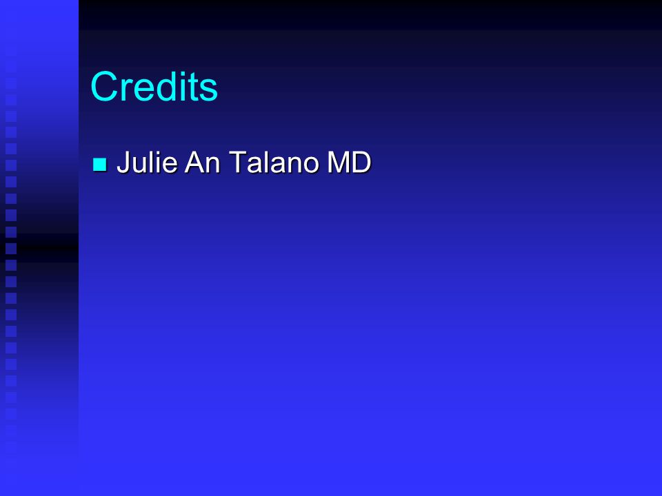 Credits Julie An Talano MD