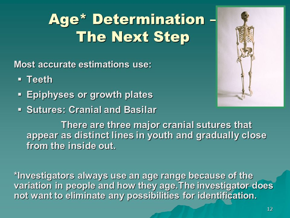 Age* Determination – The Next Step