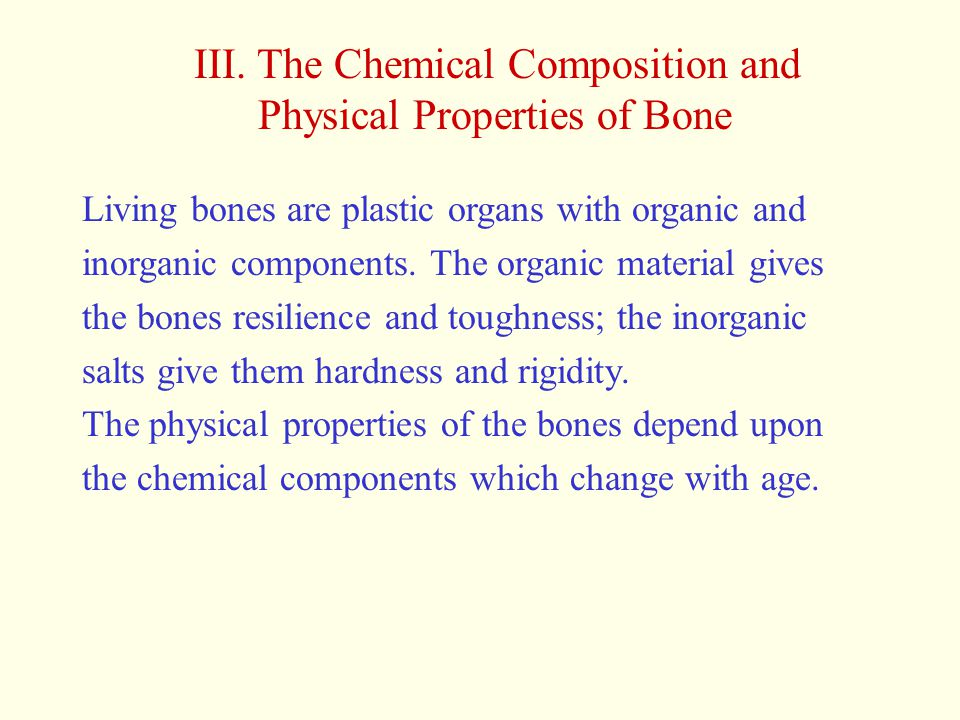 III. The Chemical Composition and Physical Properties of Bone