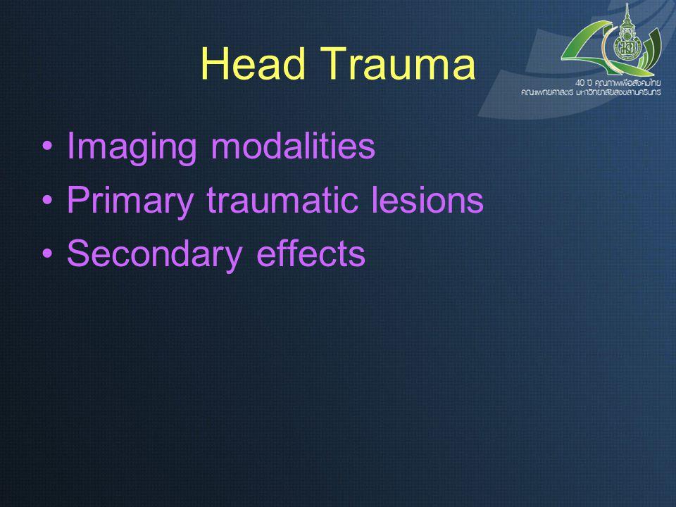 Head Trauma Imaging modalities Primary traumatic lesions