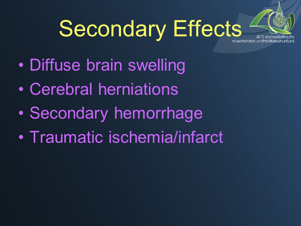 Secondary Effects Diffuse brain swelling Cerebral herniations