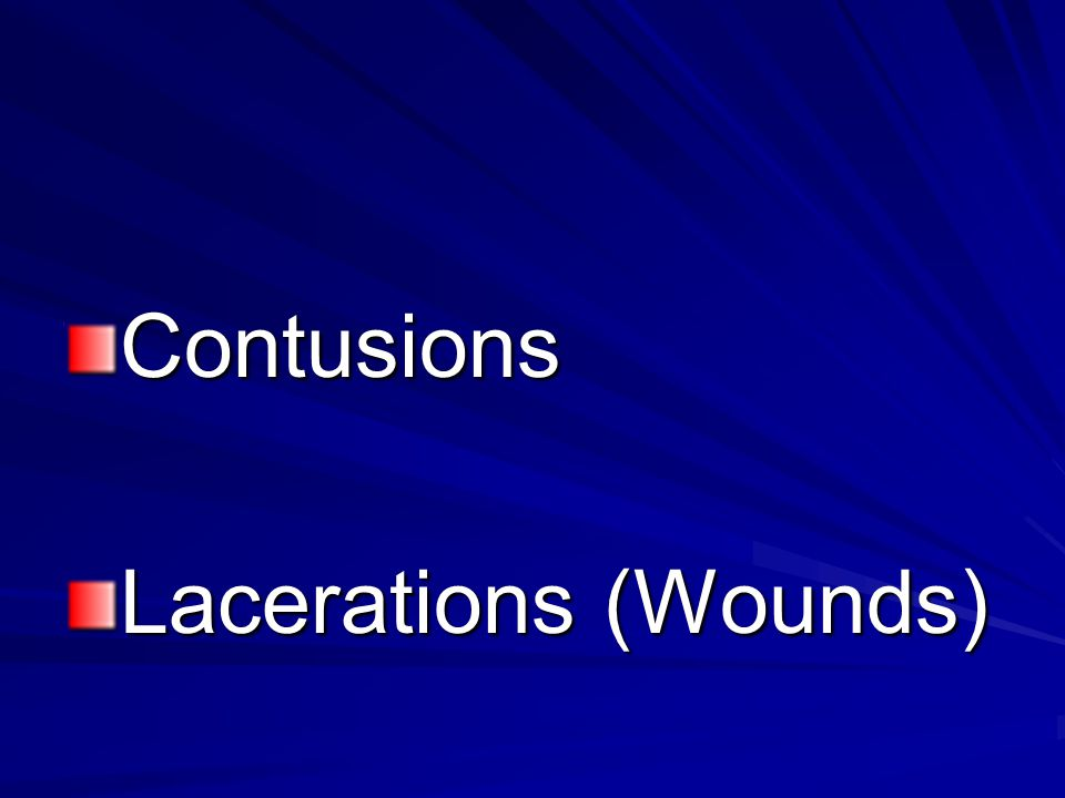 Contusions Lacerations (Wounds)