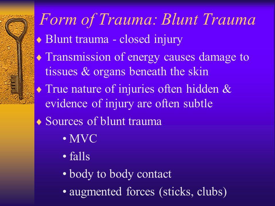 Form of Trauma: Blunt Trauma