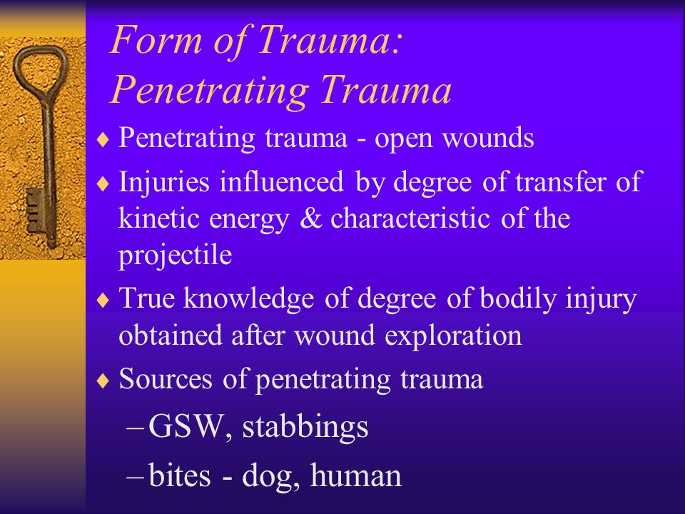 Form of Trauma: Penetrating Trauma