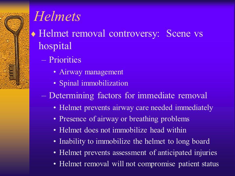 Helmets Helmet removal controversy: Scene vs hospital Priorities