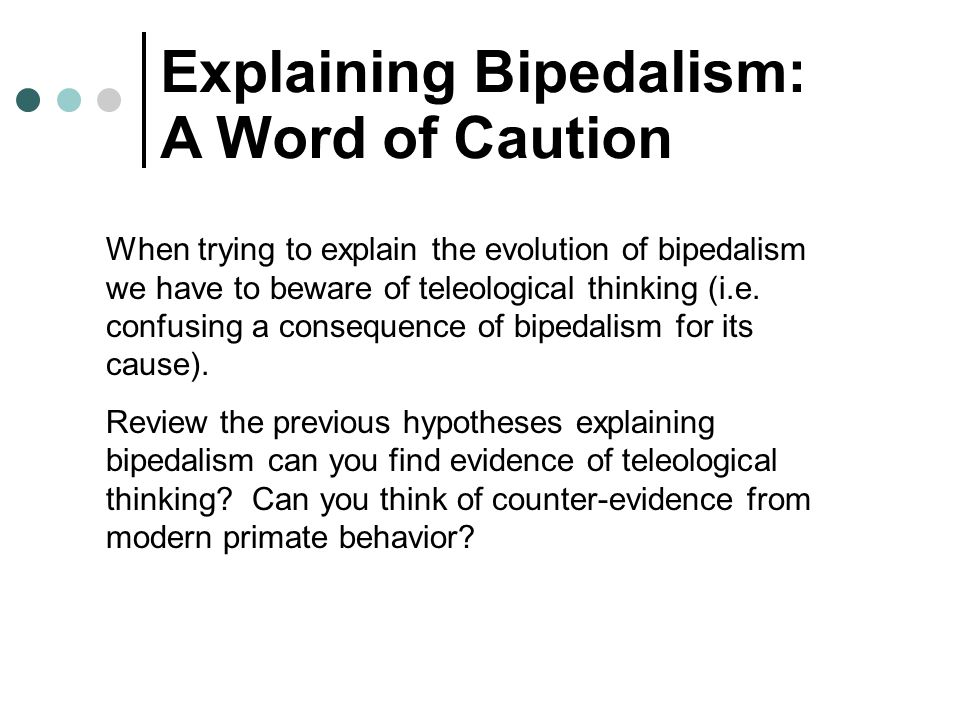 Explaining Bipedalism: A Word of Caution
