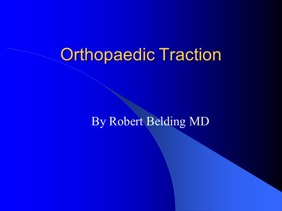 Orthopaedic Traction By Robert Belding MD