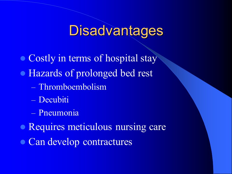 Disadvantages Costly in terms of hospital stay