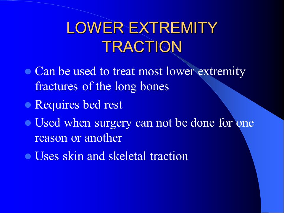 LOWER EXTREMITY TRACTION