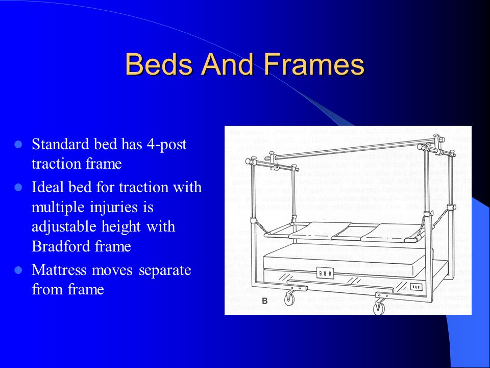 Beds And Frames Standard bed has 4-post traction frame