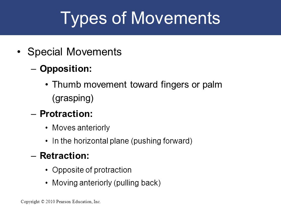 Types of Movements Special Movements Opposition: