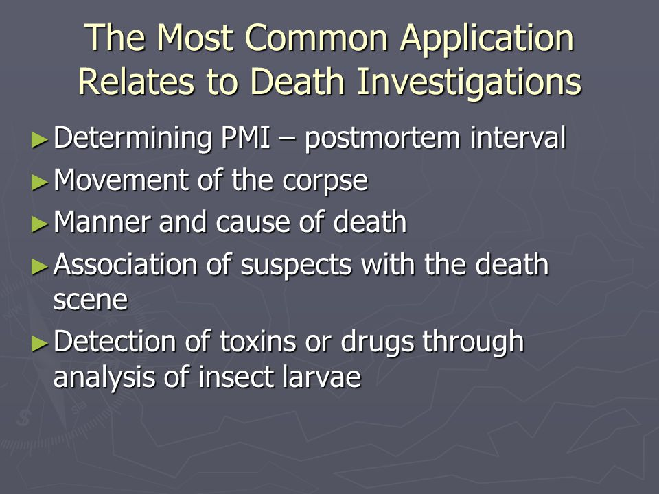 The Most Common Application Relates to Death Investigations