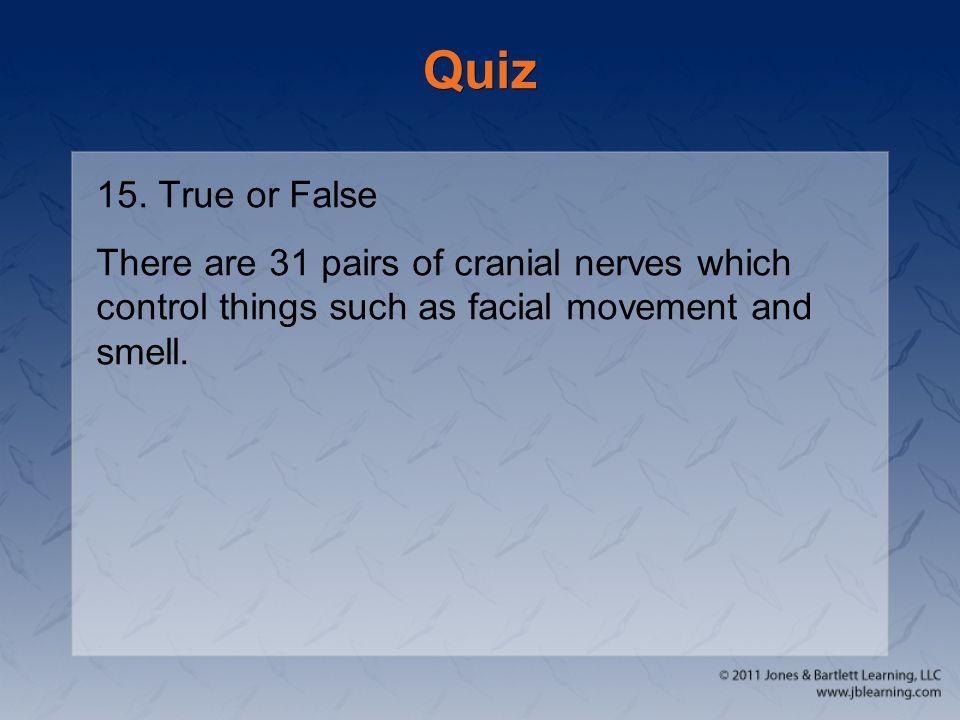 Quiz 15. True or False.