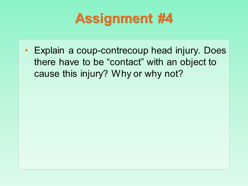 Assignment #4 Explain a coup-contrecoup head injury.