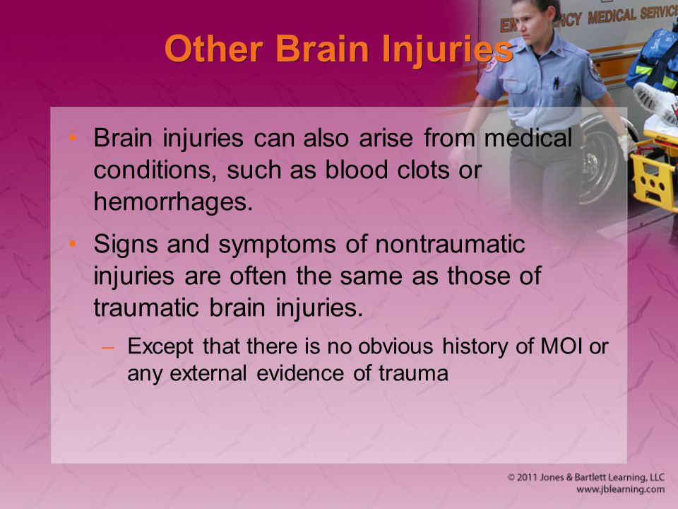 Other Brain Injuries Brain injuries can also arise from medical conditions, such as blood clots or hemorrhages.