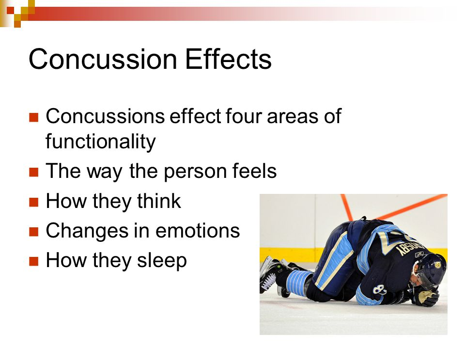Concussion Effects Concussions effect four areas of functionality