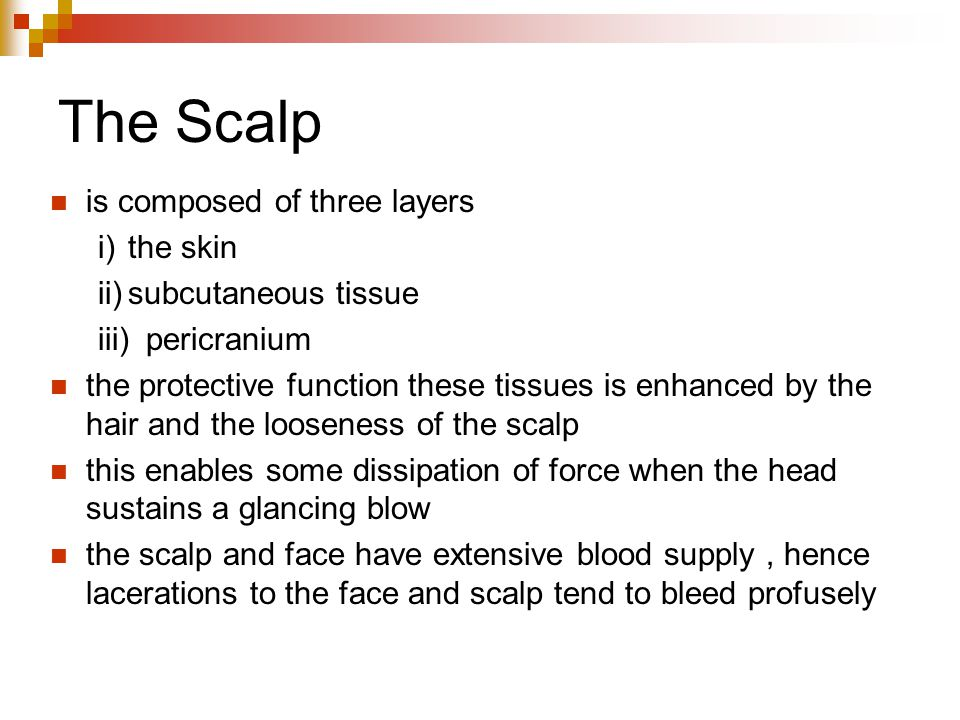 The Scalp is composed of three layers i) the skin