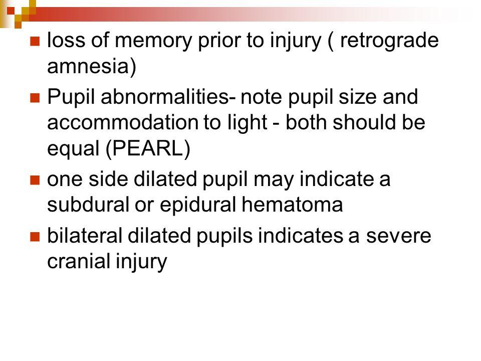 loss of memory prior to injury ( retrograde amnesia)