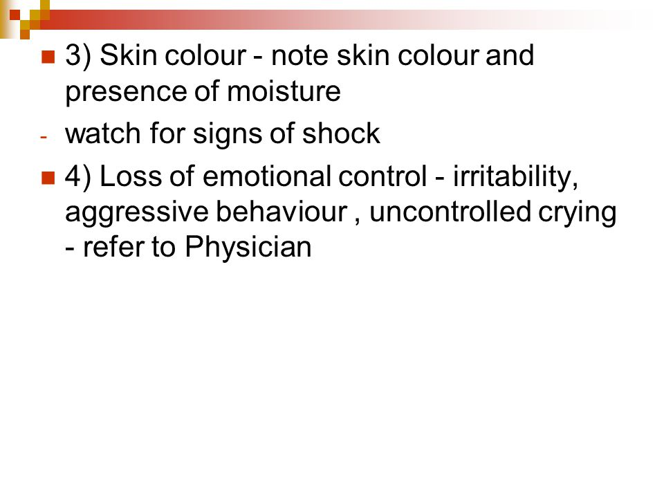 3) Skin colour - note skin colour and presence of moisture