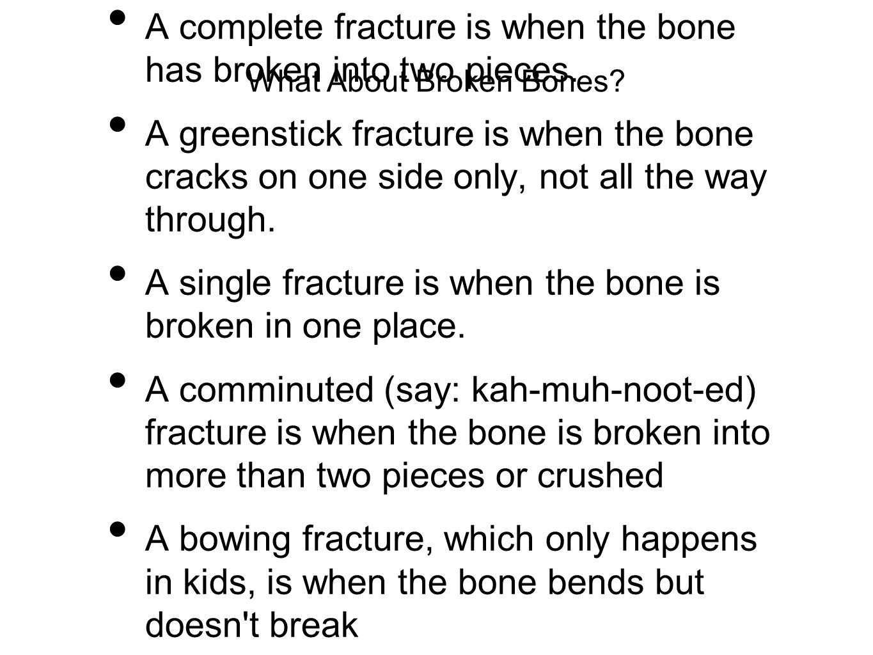 What About Broken Bones