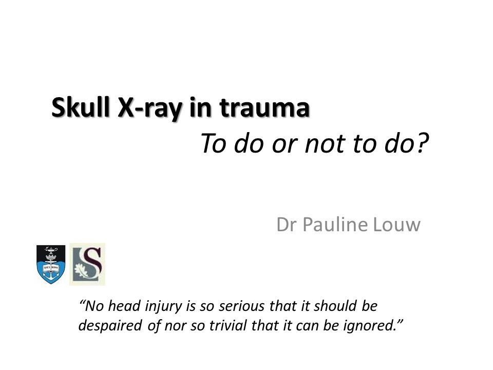 Skull X-ray in trauma To do or not to do