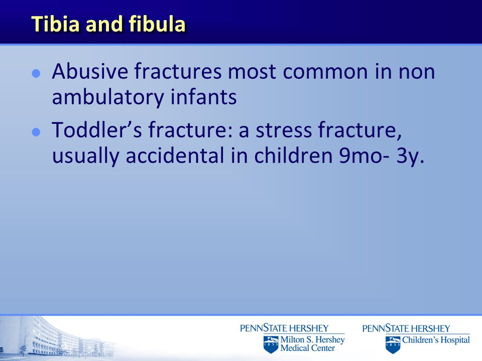 Tibia and fibula Abusive fractures most common in non ambulatory infants.