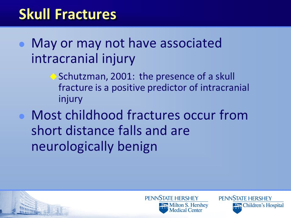 Skull Fractures May or may not have associated intracranial injury