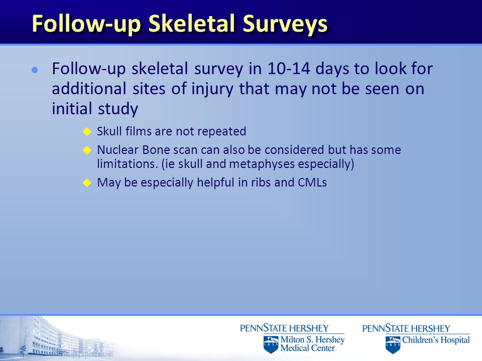 Follow-up Skeletal Surveys