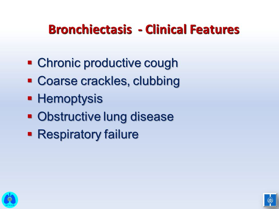 Bronchiectasis - Clinical Features