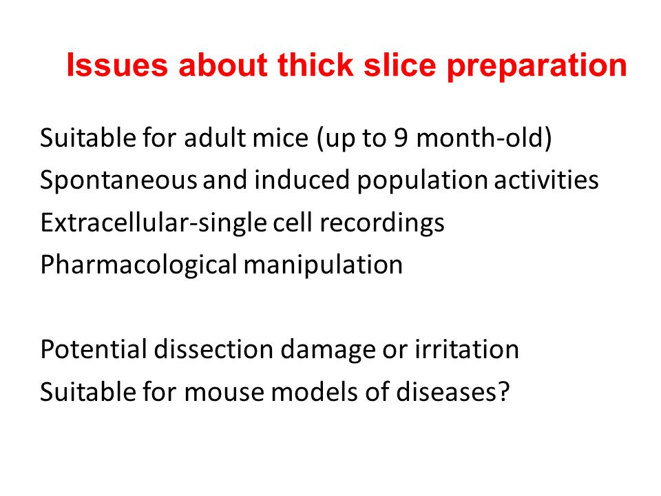 Issues about thick slice preparation
