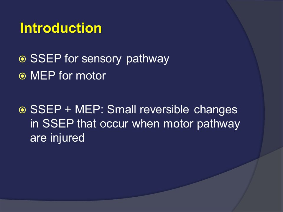 Introduction SSEP for sensory pathway MEP for motor