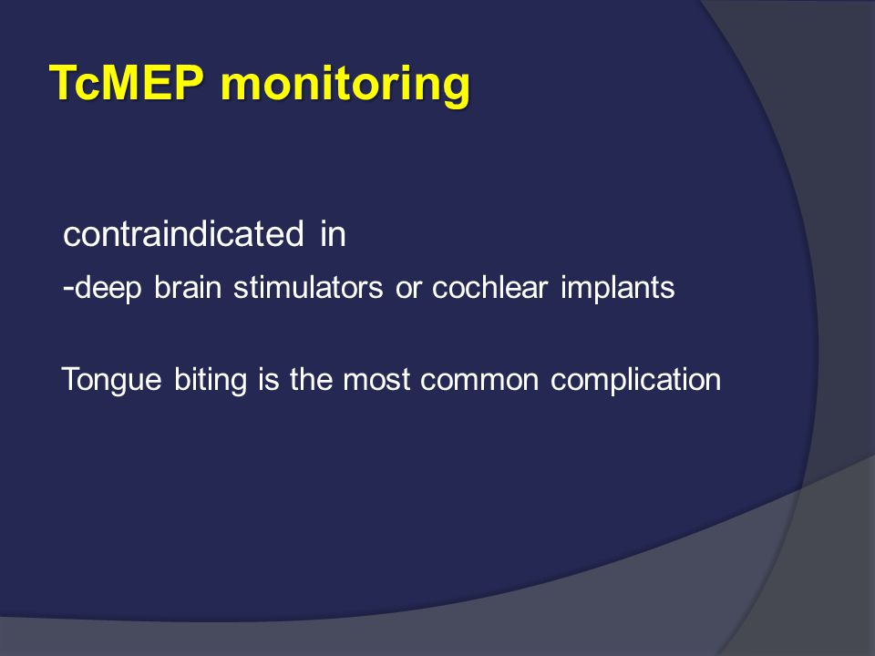 TcMEP monitoring contraindicated in