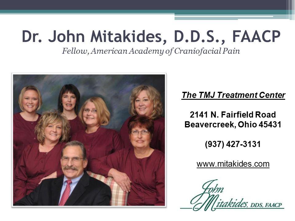 Dr. John Mitakides, D.D.S., FAACP Fellow, American Academy of Craniofacial Pain
