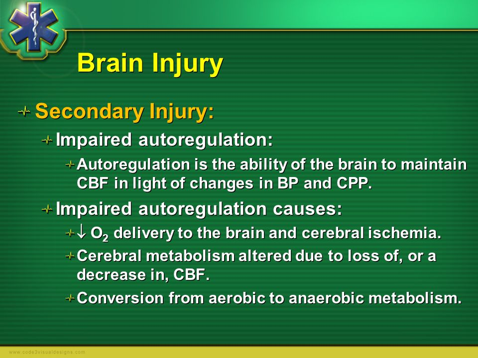 Brain Injury Secondary Injury: Impaired autoregulation: